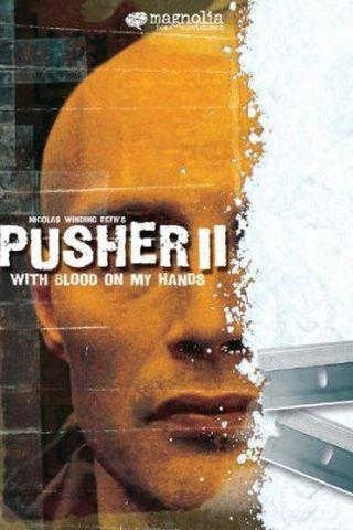 Pusher II: Mãos de Sangue
