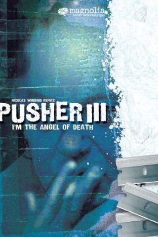 Pusher III: O Anjo da Morte