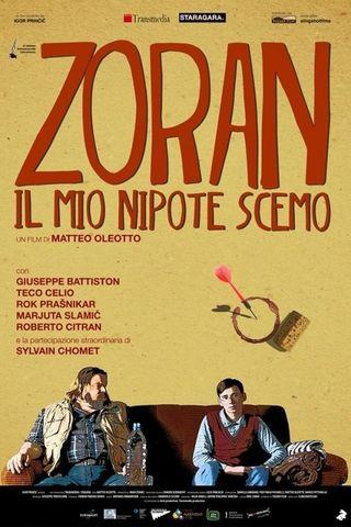 Zoran, Meu Sobrinho, o Idiota